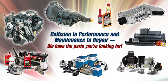 Collision to Performance and Maintenance to Repair - We have the parts you're looking for!